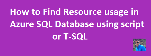 Resource Usage In Azure SQL Database